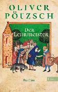 Cover-Bild zu Pötzsch, Oliver: Der Lehrmeister (eBook)