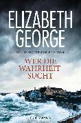 Cover-Bild zu George, Elizabeth: Wer die Wahrheit sucht (eBook)