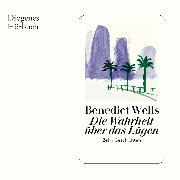 Cover-Bild zu Wells, Benedict: Die Wahrheit über das Lügen (Audio Download)