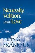 Cover-Bild zu Frankfurt, Harry G.: Necessity, Volition, and Love