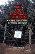 Cover-Bild zu Price, Steven: War and Tropical Forests (eBook)