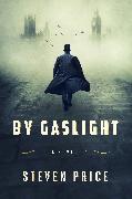 Cover-Bild zu Price, Steven: By Gaslight (eBook)