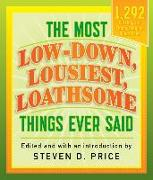 Cover-Bild zu Price, Steven (Hrsg.): The Most Low-down, Lousiest, Loathsome Things Ever Said (eBook)