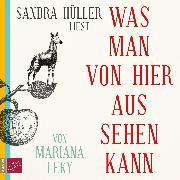 Cover-Bild zu Leky, Mariana: Was man von hier aus sehen kann (Audio Download)