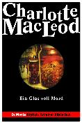 Cover-Bild zu Macleod, Charlotte: Ein Glas voll Mord - DuMonts Digitale Kriminal-Bibliothek (eBook)