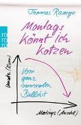 Cover-Bild zu Ramge, Thomas: Montags könnt ich kotzen