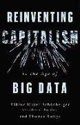 Cover-Bild zu Mayer-Schönberger, Viktor: Reinventing Capitalism in the Age of Big Data