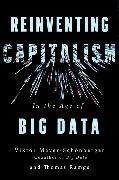 Cover-Bild zu Mayer-Schonberger, Viktor: Reinventing Capitalism in the Age of Big Data