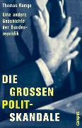 Cover-Bild zu Ramge, Thomas: Die großen Polit-Skandale (eBook)