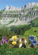 Cover-Bild zu Portmann, Franz: Die Pflanzenwelt der UNESCO Biosphäre Entlebuch