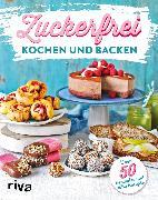 Cover-Bild zu Verlag, Riva: Zuckerfrei kochen und backen (eBook)