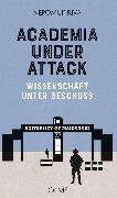 Cover-Bild zu Riva, Nepomuk: Academia under Attack - Wissenschaft unter Beschuss (eBook)