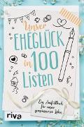 Cover-Bild zu riva Verlag: Unser Eheglück in 100 Listen