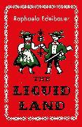 Cover-Bild zu Edelbauer, Raphaela: The Liquid Land