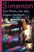 Cover-Bild zu Simenon, Georges: Der Mann, der den Zügen nachsah