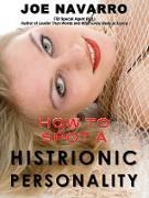 Cover-Bild zu How to Spot a Histrionic Personality (eBook) von Navarro, Joe