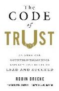Cover-Bild zu The Code of Trust: An American Counter-Intelligence Expert S Five Rules to Lead and Succeed von Dreeke, Robin