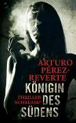 Cover-Bild zu Pérez-Reverte, Arturo: Königin des Südens