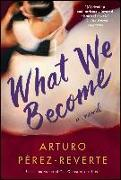 Cover-Bild zu Perez-Reverte, Arturo: What We Become (eBook)