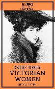 Cover-Bild zu Eliot, George: 3 Books To Know Victorian Women (eBook)