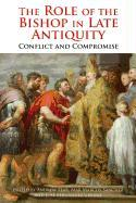 Cover-Bild zu Fear, Andrew: The Role of the Bishop in Late Antiquity: Conflict and Compromise
