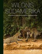 Cover-Bild zu KUNTH Verlag (Hrsg.): Wildnis Südamerika