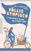 Cover-Bild zu Engelhardt, Marc (Hrsg.): Völlig utopisch (eBook)