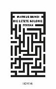 Cover-Bild zu Bundi, Markus: Die letzte Kolonie (eBook)