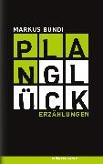 Cover-Bild zu Bundi, Markus: Planglück (eBook)