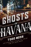 Cover-Bild zu Moss, Todd: Ghosts of Havana
