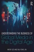 Cover-Bild zu Lee, Micky: Understanding the Business of Global Media in the Digital Age (eBook)