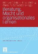 Cover-Bild zu Göhlich, Michael (Hrsg.): Beratung, Macht und organisationales Lernen