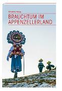 Cover-Bild zu König, Christine: Brauchtum im Appenzellerland