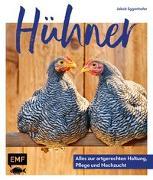 Cover-Bild zu Hühner: Alles zur artgerechten Haltung, Pflege und Nachzucht von Eggenhofer, Jakob