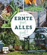 Cover-Bild zu Ernte gut, alles gut! - Gemüsegärtnern im Hochbeet, Frühbeet und Gewächshaus von Jägers, Sandra