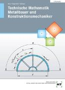 Cover-Bild zu Lösungen Technische Mathematik Metallbauer und Konstruktionsmechaniker von Moos, Josef