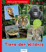 Cover-Bild zu Denis-Huot, Christine: Meine große Tierbibliothek: Tiere der Wildnis