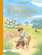 Cover-Bild zu Meine schönsten Gleichnisse aus der Bibel von Scheffler, Ursel