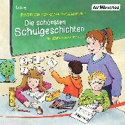 Cover-Bild zu Die schönsten Schulgeschichten (Audio Download) von Schröder, Patricia