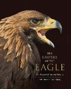Cover-Bild zu Unwin, Mike: The Empire of the Eagle: An Illustrated Natural History
