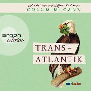 Cover-Bild zu McCann, Colum: Transatlantik (Audio Download)