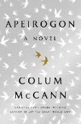 Cover-Bild zu Mccann, Colum: Apeirogon: A Novel (eBook)