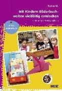 Cover-Bild zu Mit Kindern Bilderbuchwelten vielfältig entdecken von Alt, Katrin