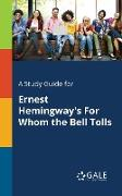 Cover-Bild zu A Study Guide for Ernest Hemingway's For Whom the Bell Tolls von Gale, Cengage Learning