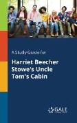 Cover-Bild zu A Study Guide for Harriet Beecher Stowe's Uncle Tom's Cabin von Gale, Cengage Learning