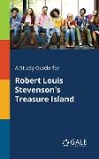 Cover-Bild zu A Study Guide for Robert Louis Stevenson's Treasure Island von Gale, Cengage Learning