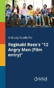 "Cover-Bild zu A Study Guide for Reginald Rose's ""12 Angry Men (Film Entry)"" von Gale, Cengage Learning"