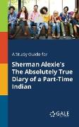 Cover-Bild zu A Study Guide for Sherman Alexie's The Absolutely True Diary of a Part-Time Indian von Gale, Cengage Learning