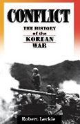 Cover-Bild zu Leckie, Robert: Conflict: The History of the Korean War, 1950-1953