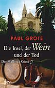 Cover-Bild zu Die Insel, der Wein und der Tod von Grote, Paul